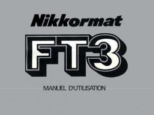 MODE D'EMPLOI NIKON-FT3
